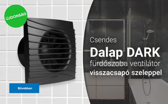 Csendes Dalap DARK fürdőszoba ventilátor visszacsapó szeleppel